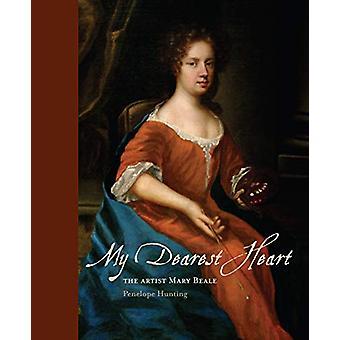 My Dearest Heart - The Artist Mary Beale (1633-1699) by Penelope Hunti
