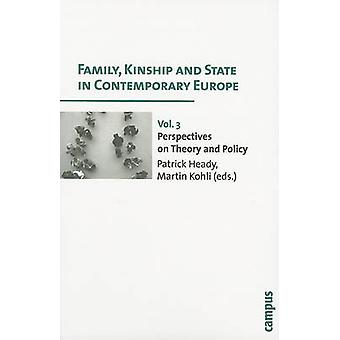 Family - Kinship and State in Contemporary Europe - v. 3 - Perspectives