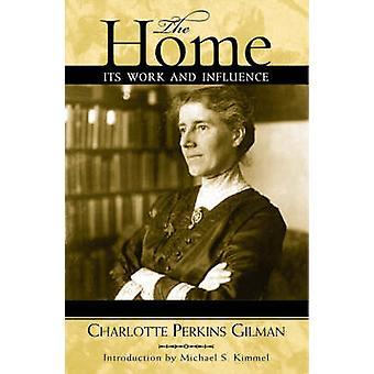 The Home - Seu Trabalho e Influência por Charlotte Perkins Gilman - 978075
