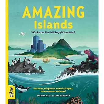Amazing Islands - 100+ Places That Will Boggle Your Mind by Sabrina We
