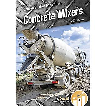 Concrete Mixers by Julie Murray - 9781641856591 Book