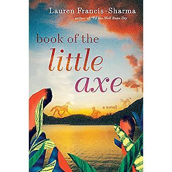 Book of the Little Axe by Lauren Francis-Sharma - 9780802129369 Book
