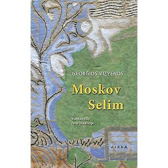 Moscov Selim by Georgios Vizyenos - 9786185048273 Book