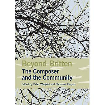 Beyond Britten - The Composer and the Community by Peter Wiegold - Ghi