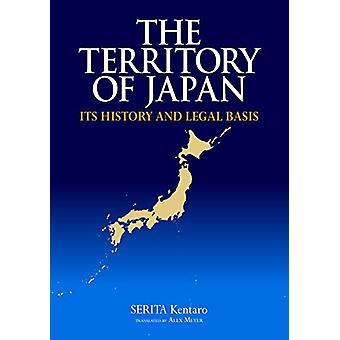 The Territory of Japan - Its History and Legal Basis by Serita Kentaro