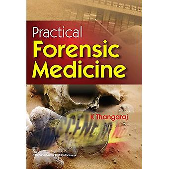 Practical Forensic Medicine by K. Thangaraj - 9788123928340 Book