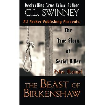 The Beast of Birkenshaw - The True Story of Serial Killer Peter Manuel