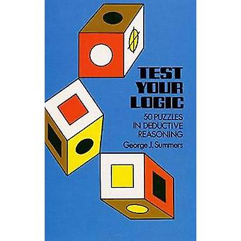 Test Your Logic by George J Summers