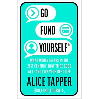 Go Fund Yourself by Tapper & Alice