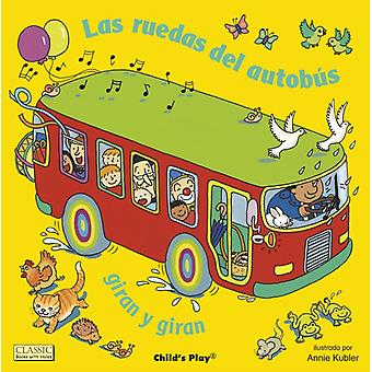 Las ruedas del autobus giran y giran by Illustrated by Annie Kubler