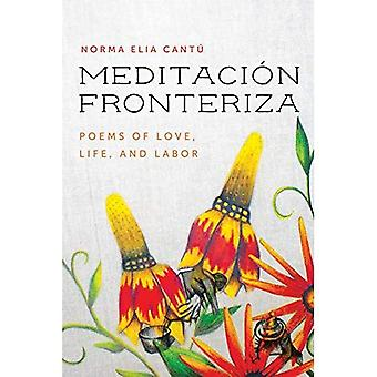 Meditacion Fronteriza: Poems� of Love, Life, and Labor (Camino del Sol)
