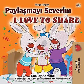 I Love to Share (Türkisch Englisch Zweisprachiges Buch für Kinder) (Türkisch Englisch Zweisprachige Sammlung)