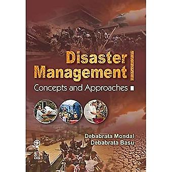 Disaster Management: Concepts and Approaches