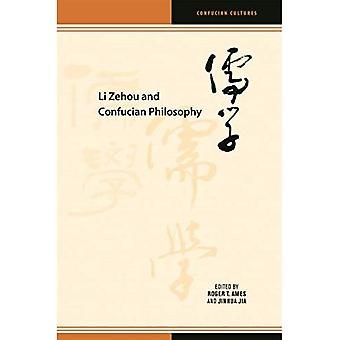 Li Zehou and Confucian Philosophy (Confucian Cultures)