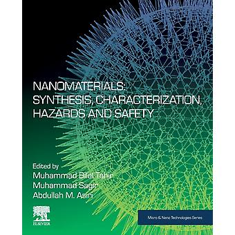 Nanomaterials Synthesis Characterization Hazards and Safety by Edited by Muhammad Bilal Tahir & Edited by Muhammad Sagir & Edited by Abdullah M Asiri