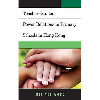 Teacher-Student Power Relations in Primary Schools in Hong Kong by Me
