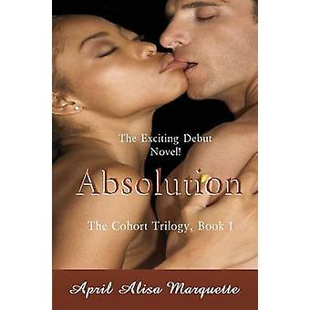 Absolution by April Alisa Marquette - 9780983720607 Book