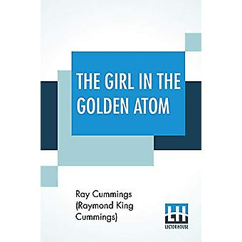 The Girl In The Golden Atom by Ray Cummings (Raymond King Cummings) -