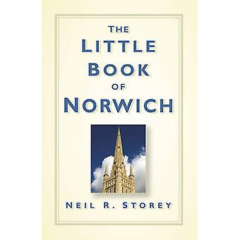 The Little Book of Norwich by Storey & Neil