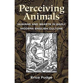 Perceiving Animals by Erica Fudge