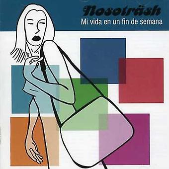 Nosotrash - MI Vida En Un Fin De Semana [CD] USA import