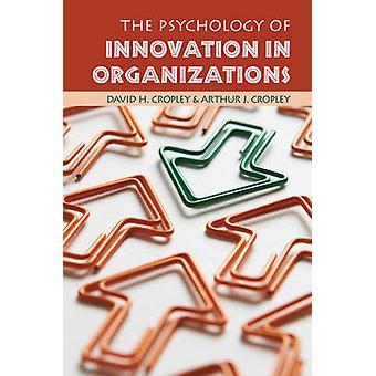 Die Psychologie der Innovation in Organisationen durch David H. Cropley - A
