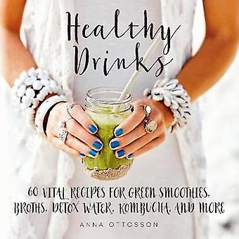 Sunde drikkevarer - 60 vitale opskrifter på grønne Smoothies - Juice skud-