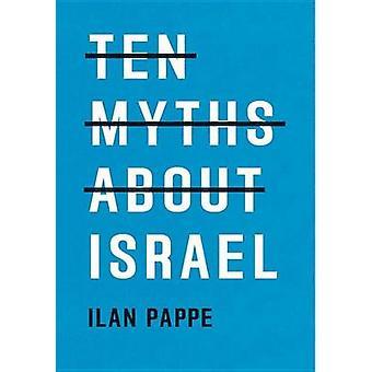 10 myter om Israel af Ilan Pappé - 9781786630193 bog