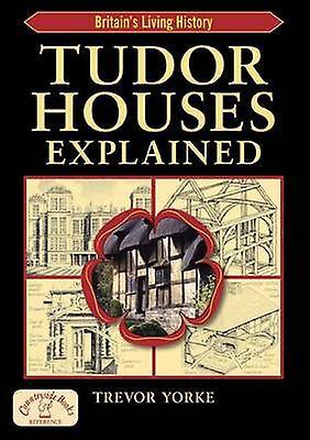Tudor Houses Explained by Trevor York - 9781846741500 Book