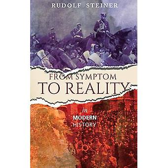 From Symptom to Reality - In Modern History by Rudolf Steiner - 978185