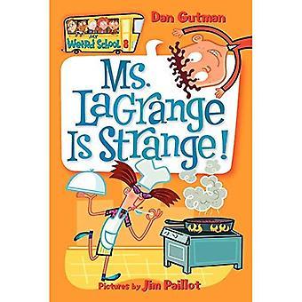 Mme Lagrange est étrange (mon école bizarre)