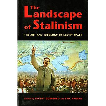 The Landscape of Stalinism: The Art and Ideology of Soviet Space (Studies in Modernity & National Identity)