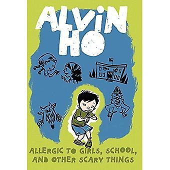 Allergisch voor meisjes, School, en andere enge dingen (Alvin Ho)