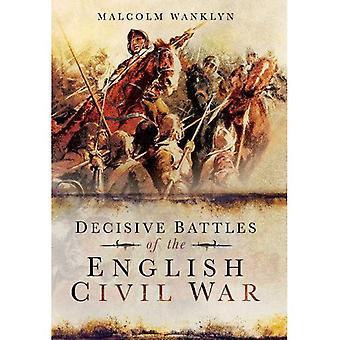 Avgörande slagen av det engelska inbördeskriget