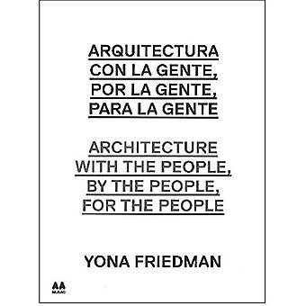 Arquitectura con la gente, por la gente, para la gente / arkitektur med folket, av folket, för folket