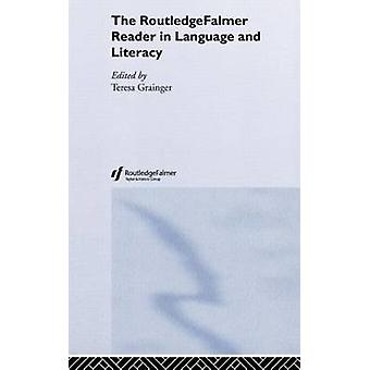 The Routledgefalmer Reader in Language and Literacy by Grainger & Teresa