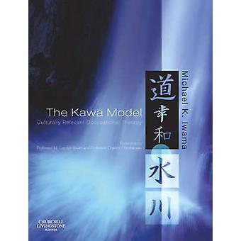 The Kawa Model by Iwama & Michael K. Associate Professor & Graduate Department of Rehabilitation & Sciences & and Department of Occupational Science and Occupational Therapy & Faculty of Medicine & University of Toronto & Toro