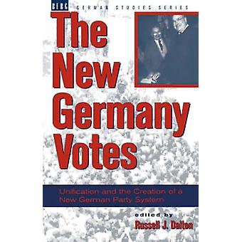 New Germany Votes Reunification and the Creation of a New German Party System by Dalton & Russell J.