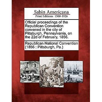 Officielle procedurer af det republikanske konvent indkaldes i byen Pittsburgh Pennsylvania på den 22d februar 1856. af republikanske nationale konvent 1856 Pedersen