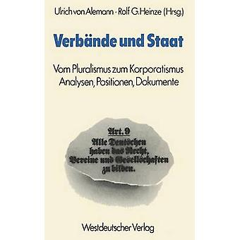 Verbnde Und Staat Vom Pluralismus Zum Korporatismus. Werbetracking Positionen Dokumente von Alemann & Ulrich von
