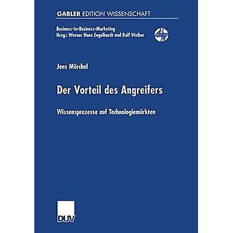 Der Vorteil des Angreifers Wissensprozesse auf Technologiemrkten door Mrchel & Jens