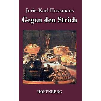 Gegen den Strich door Huysmans & JorisKarl