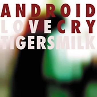 Tigersmilk - Android Love Cry [CD] USA import