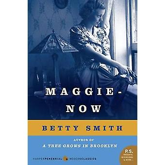Maggie-Now by Betty Smith - 9780062120205 Book