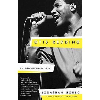 Otis Redding - An Unfinished Life by Jonathan Gould - 9780307453952 Bo