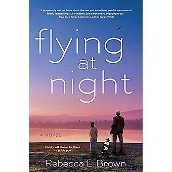 Flying at Night by Rebecca L Brown - 9780399585999 Book