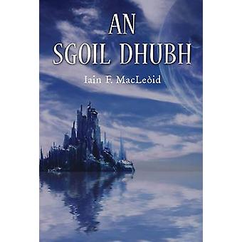 An Sgoil Dhubh by Iain F. Macleod - 9780861525614 Book