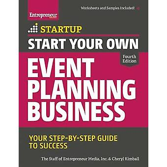 Start Your Own Event Planning Business - Your Step-by-Step Guide to Su
