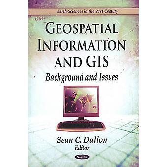 Geospatial Information & GIS - Background & Issues by Sean C. Dallon -