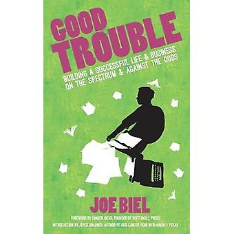Good Trouble - Building a Successful Life and Business with Asperger's